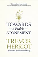 Towards a Prairie Atonement (The Regina Collection)
