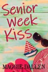 Senior Week Kiss (Summer Love, #3)