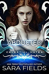 Abducted (Vakarran Captives, #3; Celestial Mates)