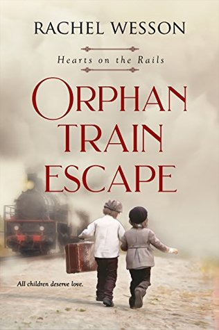 Orphan Train Escape (Hearts On The Rails, #1)