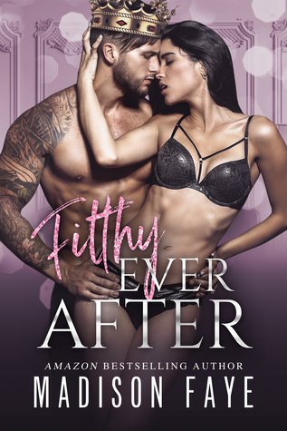 Filthy Ever After (Royally Screwed, #5)
