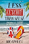 Less Ketchup than Salsa: Finding my Mojo in Travel Writing (More Ketchup, #3)