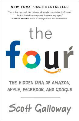 The Four The Hidden Dna Of Amazon Apple Facebook And
