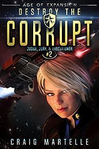 Destroy The Corrupt (Judge, Jury, & Executioner, #2)