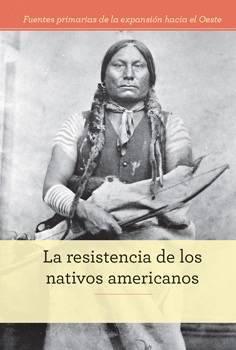 La Resistencia de Los Nativos Americanos Zachary Deibel