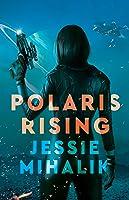 Polaris Rising (Consortium Rebellion, #1)