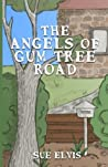 The Angels of Gum Tree Road (The Angel Family Stories) (Volume 2)