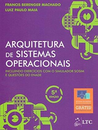 Arquitetura de Sistemas Operacionais by Francis Berenger Machado