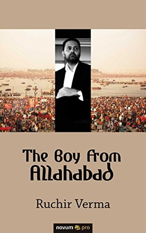 The Boy From Allahabad by Ruchir Verma