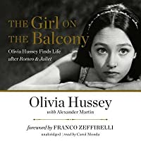 The Girl on the Balcony: Olivia Hussey Finds Life After Romeo & Juliet