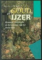Goud en ijzer: Bismarck, Bleichröder en het ontstaan van het Duitse Rijk