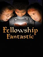 Fellowship Fantastic