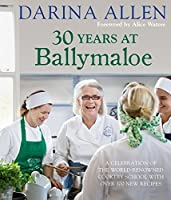 30 Years at Ballymaloe: A celebration of the world-renowned cookery school with over 100 new recipes (Irish Cookery)