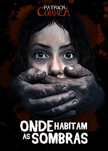 Onde Habitam as Sombras  by  Patrick Correa