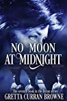 NO MOON AT MIDNIGHT: (A Stand-Alone Biographical Novel )-- and Book 7 of the concluding story of the Lord Byron Series)