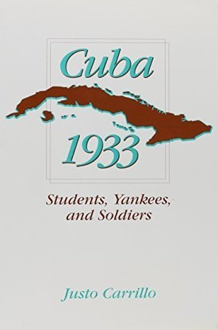 Cuba 1933: Students, Yankees, and Soldiers