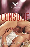Consume (Civil Corruption #3)