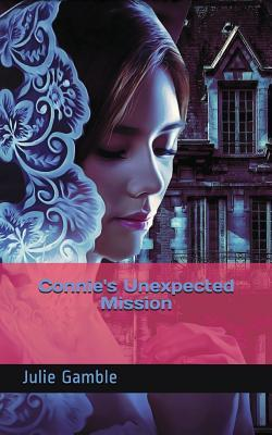 Connies Unexpected Mission Julie Gamble