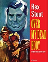 Over My Dead Body (A Nero Wolfe Mystery)