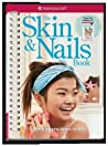 The Skin & Nails Book: Care & Keeping Advice for Girls