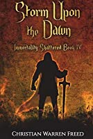 Storm Upon the Dawn: Immortality Shattered Book IV