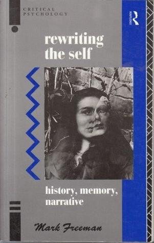 Rewriting The Self: History, Memory, Narrative