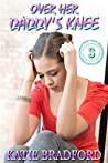 Over Her Daddy's Knee - Book 3: a collection of father spanks daughter stories