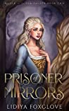 Prisoner of Mirrors (Queen of the Sun Palace, #2)