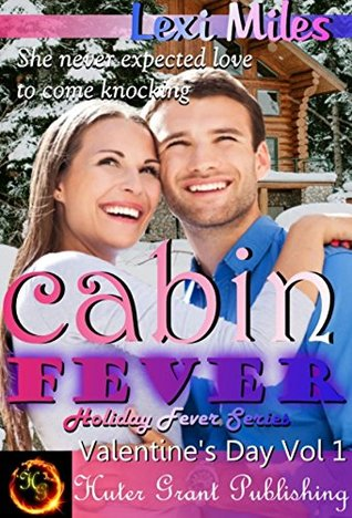 Cabin Fever (Holiday Fever Series (Valentine's) Book 1)