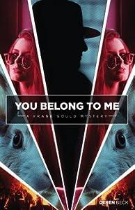 You Belong to Me (Frank Gould #1)