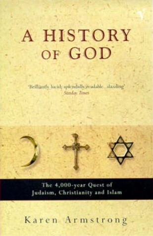 A History of God: The 4,000-Year Quest of Judaism, Christianity, and