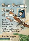 A Woman Without Fear: Marie Marvingt, First Female Bomber Pilot, Air Ambulance Inventor, Journalist, Athlete