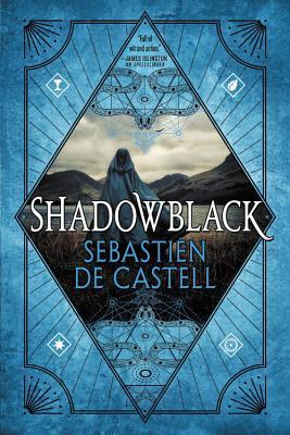 Shadowblack (Spellslinger #2) by Sebastien de Castell