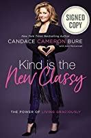 Kind Is the New Classy: The Power of Living Graciously (Signed Book)