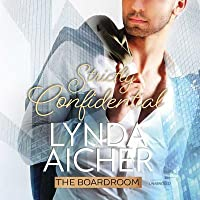 Strictly Confidential (The Boardroom, #3)