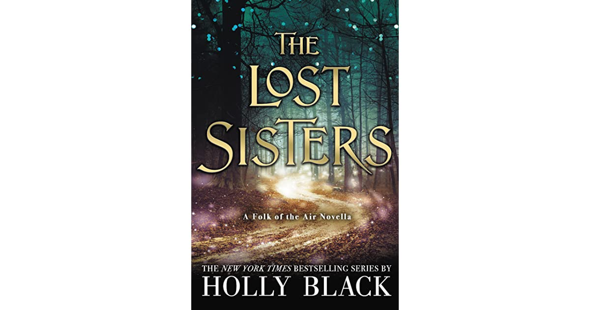 The Lost Sisters (The Folk of the Air, #1 5) by Holly Black - [ASProxy]