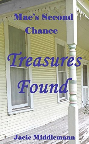 Treasures Found (Mae's Second Chance Book 2)