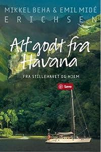 Alt godt fra Havana - Fra Stillehavet og hjem