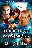 Touch of Madness: Dragons of Zalara (Magic, New Mexico/Alphas of Magic Book 2)