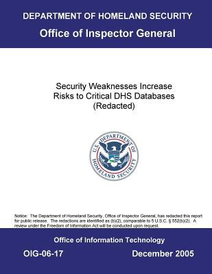 Security Weaknesses Increase Risks to Critical Dhs Databases: (redacted).