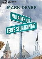 Millainen on Terve Seurakunta? (What is a Healthy Church?) 9Marks - Finnish