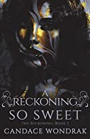 A Reckoning So Sweet