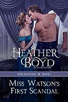 Miss Watson's First Scandal (Miss Mayhem, 1)