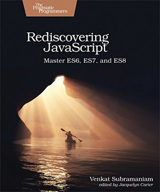 Rediscovering JavaScript by Venkat Subramaniam