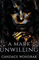 A Mark Unwilling