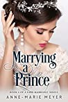 Marrying a Prince (A Fake Marriage #4)