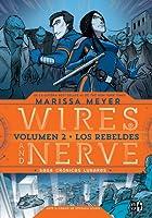 Los rebeldes (Wires and Nerve, #2)