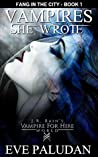 J.R. Rain's Vampire for Hire World: Vampires She Wrote (Fang in the City Book 1)