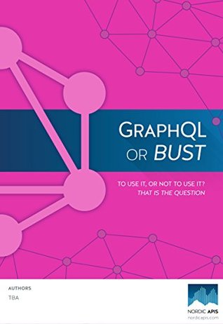 GraphQL or Bust: To Use It Or Not: That Is The Question.