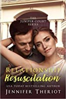 Relationship Resuscitation (The Juniper Court Series)